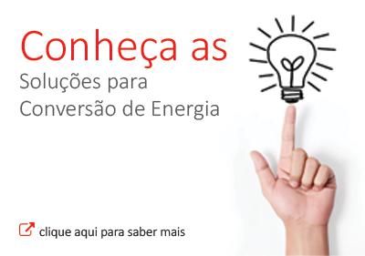 Soluções para Conversão de Energia